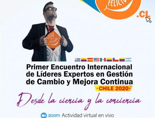 PRIMER ENCUENTRO INTERNACIONAL DE LÍDERES EXPERTOS EN GESTIÓN DE CAMBIO Y MEJORA CONTINUA